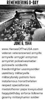 D Day Meme - remembering d day june 6 1944 wwwheroesoftheusacom veteran