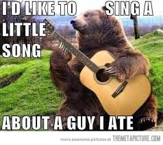 Funny Bear Meme - i d like to sing a song the meta picture