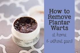 Home Remedies For Planters Warts by How To Remove A Plantar Wart Home Remedy