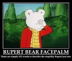Meme Facepalm - rupert bear facepalm demotivator by killb94 on deviantart