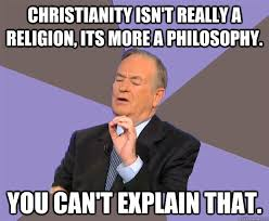 Religion Memes - christianity isn t really a religion its more a philosophy you