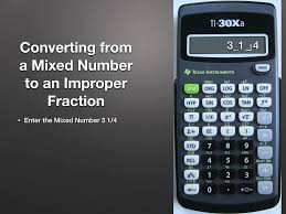 calculator use converting mixed numbers to improper fractions