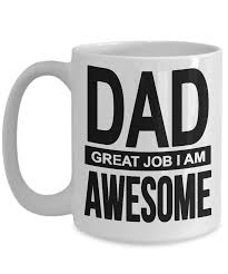 dad great job i am awesome fathers day mug fathers day gift for