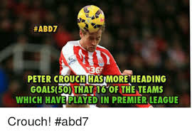 Peter Crouch Meme - abd7 36 peter crouch has more heading goals50 that 16 of the teams