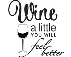 wine a you ll feel better a more etsy