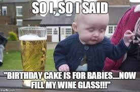 Wine Meme - 20 happy birthday wine memes to help you celebrate sayingimages com