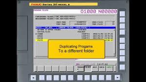 duplicating programs in the fanuc series 30i 31i 32i cnc youtube
