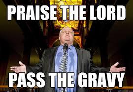 Praise The Lord Meme - praise the lord pass the gravy fordgravy quickmeme