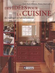 des id馥s pour la cuisine livre des idées pour la cuisine les éditions de l homme