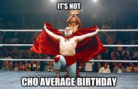Nacho Libre Memes - it s not cho average birthday nacho libre eagle powers quickmeme