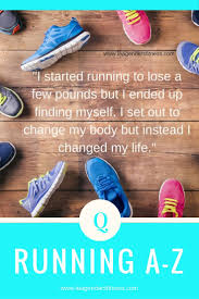 motivational quote running running a to z q is for running quotes running running