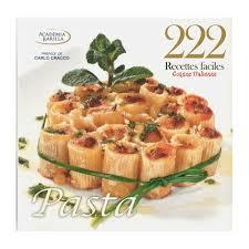 cuisine italienne recettes 222 recettes faciles cuisine italienne pasta librairie 4vents