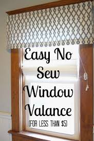 Diy Window Treatments by Easy Diy No Sew Window Valance Valance Super Easy And Window