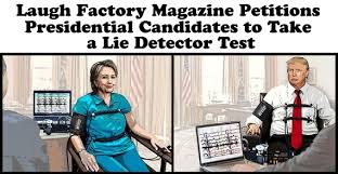 Lie Detector Meme - laugh factory magazine petitions presidential candidates to take a