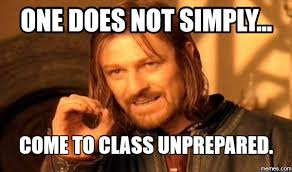 Geek Birthday Meme - one does not simply come to class unprepared meme google search