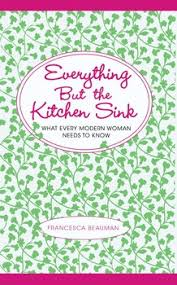 Everything But The Kitchen Sink Everything But The Kitchen Sink Book By Beauman Ben