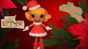 lalaloopsy mini exclusive noelle northpole