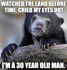 Land Before Time Meme - popped up on netflix thought it would be a great re watch