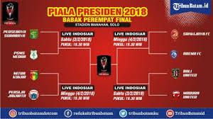 Jadwal Piala Presiden 2018 Jadwal Lengkap Perempat Piala Presiden 2018 Ada Duel Seru