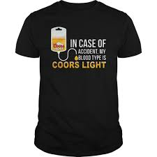 case of coors light in case of accident my blood type is coors light shirt hoodie sweater