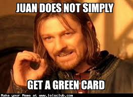 Green Card Meme - lol s club 盪 laugh out loud s club 盪 one does not simply meme