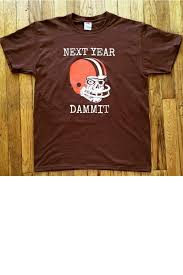 cleveland browns next year dammit t shirt funny t shirt