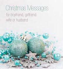 christmas messages for husband romantic greetings u0026 wishes by wife