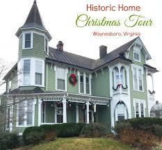 christmas home tour on the tree streets in wayneboro virginia
