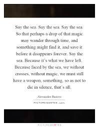 say the sea say the sea say the sea so that perhaps a drop of