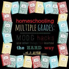 catholic all year homeschooling multiple grades modg hacks and