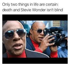 Stevie Wonder Memes - 25 best memes about stevie wonder isnt blind stevie wonder
