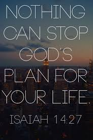 when things don t go according to plan isaiah 14 blessings and