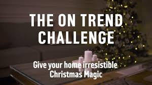 Challenge Trend The On Trend Challenge A Home