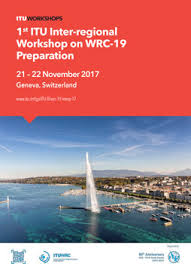 bureau int r 1st itu inter regional workshop on wrc 19 preparation geneva