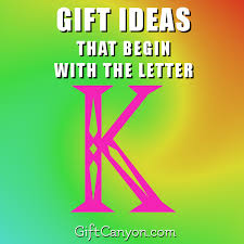 big list of gifts that begin with the letter k gift