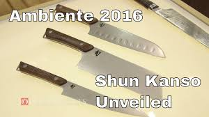 shun kitchen knives shun unveils new kanso series knives and more ambiente 2016 youtube