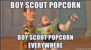 Boy Scout Memes - boy scout popcorn boy scout popcorn everywhere x x everywhere
