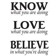 what you are doing what you are doing and believe in