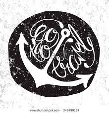Anchor Print Inspirational Print Quot - go travel vector illustration hand drawn stock vector 348498194