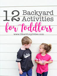 backyard activities for toddlers life with my littles