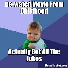 Childhood Meme - re watch movie from childhood create your own meme