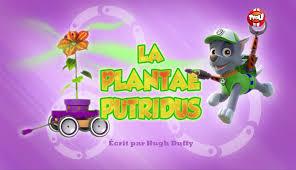 image paw patrol la pat u0027 patrouille la plantae putridus png