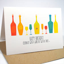 happy birthday card female or male wine bottles and glasses