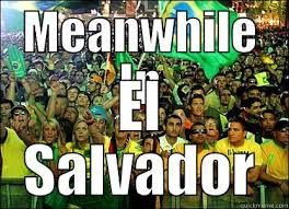 Funny Salvadorian Memes - meanwhile in el salvador quickmeme