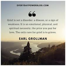25 uplifting quotes about and the many ways we grieve