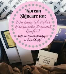 Kleine K He Kaufen Korean Skincare 101 Wo Kann Ich Koreanische Kosmetik Kaufen