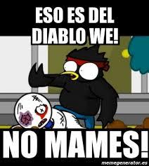 Memes Del Diablo - meme personalizado eso es del diablo we no mames 4544014