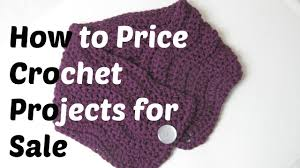 how to price crochet projects for sale