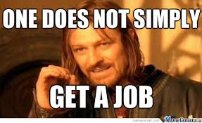 Get A Job Meme - after graduation my parents asked me when will i get a job by