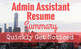 quickly get your admin assistant resume noticed with a compelling